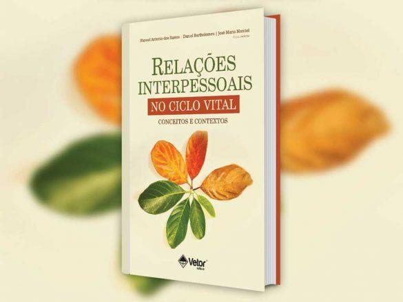 Livro relações interpessoais no ciclo vital conceitos e contextos