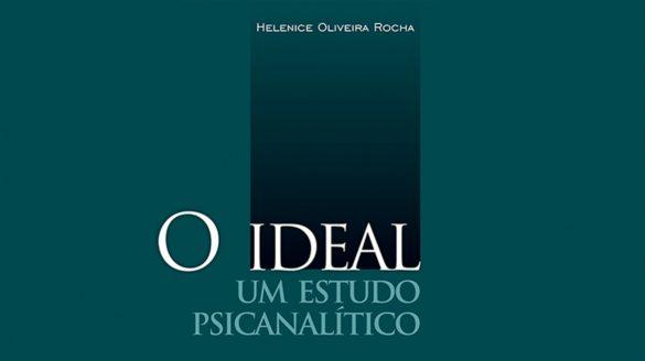 O Ideal: Um estudo psicanalítico
