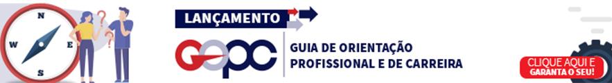 GOPC Lançamento - Guia de Orientação Profissional e de Carreira