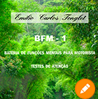 BMF - BATERIA DE FUNÇÕES MENTAIS PARA MOTORISTA - TESTE DE ATENÇÃO