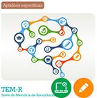 TEM-R - TESTE DE MEMÓRIA DE RECONHECIMENTO