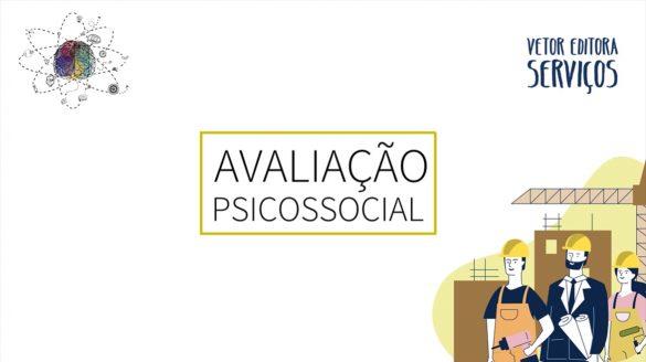 Vetor Editora Serviços, Avaliação Psicossocial